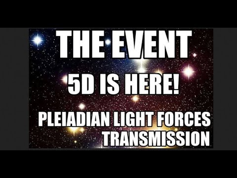 Pleiadian Light Forces Transmission, The Event, The Fifth